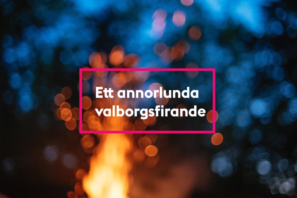 Texten Ett annorlunda valborgsfirande med eld i bakgrunden
